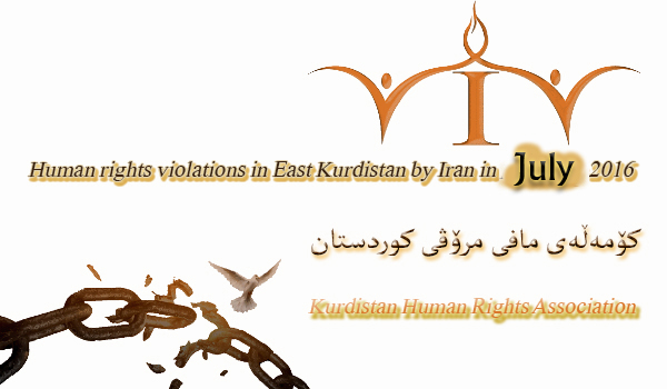 """Statistical Report – Detailed human rights violations in East Kurdistan, """"June 11 to 10 July"""