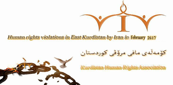 Statistics report- Detailed human rights violations in East Kurdistan February 2017